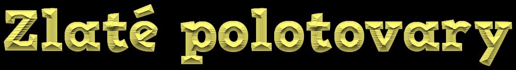 Zlaté polotovary